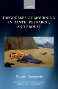 Discourses of Mourning in Dante, Petrarch, and Proust cover