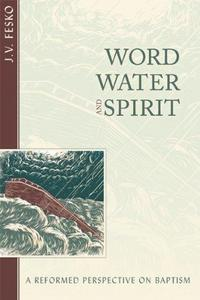 Word, Water, and Spirit cover