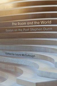 The room and the world : essays on the poet Stephen Dunn cover