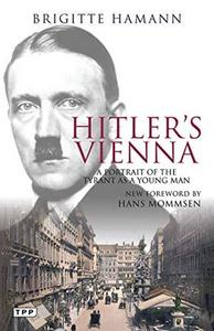 Hitler's Vienna : a portrait of the tyrant as a young man cover