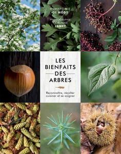 Les bienfaits des arbres : reconnaître, récolter, cuisiner et se soigner cover