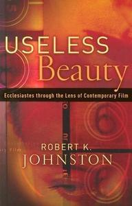 Useless Beauty: Ecclesiastes through the Lens of Contemporary Film cover
