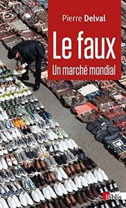 Le faux : Un marche mondial cover