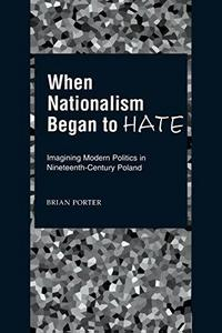 When Nationalism Began to Hate cover