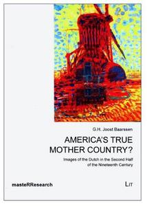 America's true mother country? : images of the Dutch in the second half of the nineteenth century cover