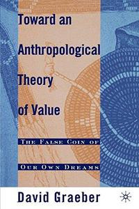 Toward an Anthropological Theory of Value cover