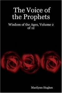 The Voice of the Prophets: Wisdom of the Ages, Volume 2 of 12