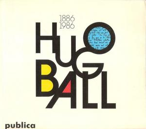 Hugo Ball, 1886–1986 cover