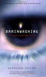 Brainwashing: The Science of Thought Control cover