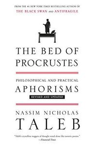 The Bed of Procrustes : Philosophical and Practical Aphorisms cover