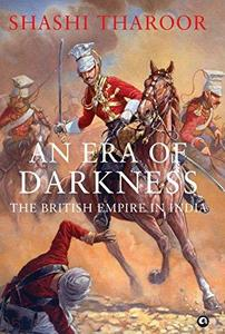 An Era of Darkness: The British Empire in India cover