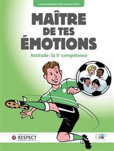 Maître de tes émotions : Attitude : la 5e compétence cover