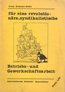 Für eine revolutionäre, syndikalistische Betriebs- und Gewerkschaftsarbeit cover