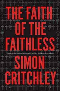 Faith of the Faithless : Experiments on Political Theology cover