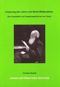 Ursprung der Lehre vom Nicht-Widerstehen : über Sozialethik und Vergeltungskritik bei Leo Tolstoi : ein Beitrag zur Bildungsphilosophie der Neuzeit cover