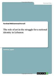 The role of art in the struggle for a national identity in Lebanon cover