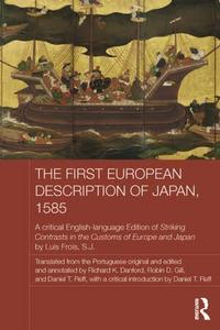 The first European description of Japan, 1585 : a critical English-language edition of striking contrasts in the customs of Europe and Japan by Luis Frois, S.J. cover