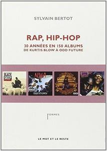 Rap, Hip-hop : 30 années en 150 albums, de Kurtis Blow à Odd Future cover