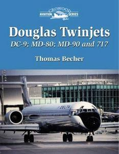 Douglas Twinjets Dc-9, Md-80, Md-90 and Boeing 717