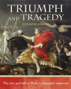 Triumph and Tragedy: The Rise and Fall of Rome's Immortal Emperors