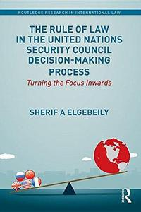 The Rule of Law in the United Nations Security Council Decision-Making Process : Turning the Focus Inwards
