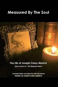 Measured by Soul: The Life of Joseph Carey Merrick (also known as 'The Elephant Man') cover