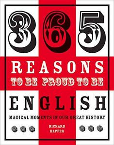 365 Reasons to Be Proud to Be English cover