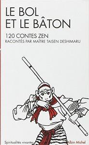 Le Bol et le bâton : cent vingt contes zen cover