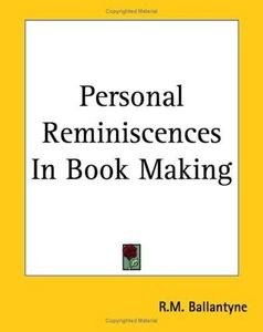 Personal Reminiscences In Book Making cover