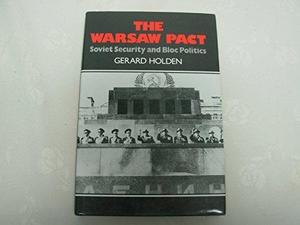 The Warsaw Pact: Soviet Security and Bloc Politics