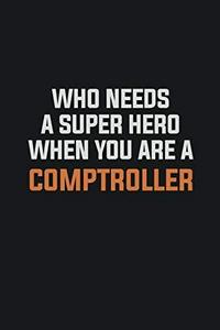 Who Needs A Super Hero When You Are A Comptroller cover