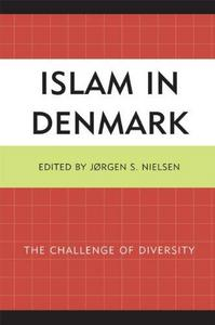 Islam in Denmark : the Challenge of Diversity.