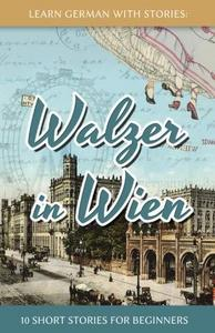Learn German with Stories : Walzer in Wien - 10 Short Stories for Beginners cover