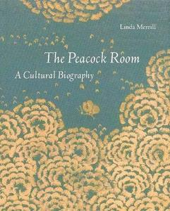 The Peacock Room: A Cultural Biography cover