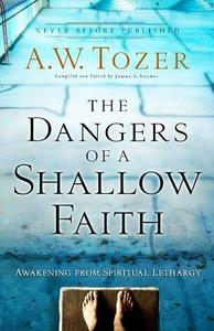 The Dangers of a Shallow Faith cover