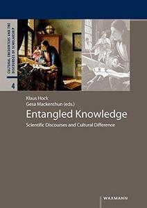 Entangled Knowledge: Scientific Discourses and Cultural Difference cover