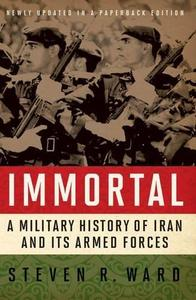 Immortal : A Military History of Iran and Its Armed Forces cover