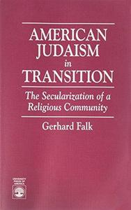 American Judaism in Transition : The Secularization of a Religious Community