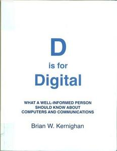 D is for Digital: What a well-informed person should know about computers and communications cover