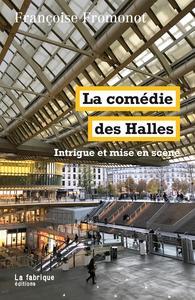 La comédie des Halles : Intrigue et mise en scène cover