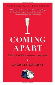 Coming Apart: The State of White America, 1960–2010 cover