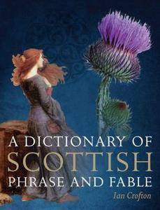 A Dictionary Of Scottish Phrase And Fable cover