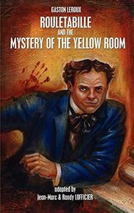 Rouletabille and the Mystery of the Yellow Room cover