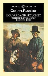 Bouvard and Pecuchet with The Dictionary of Received Ideas