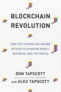 Blockchain Revolution : How the Technology Behind Bitcoin Is Changing Money, Business, and the World cover