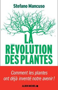La révolution des plantes : comment les plantes ont déjà inventé notre avenir cover