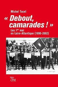 """""""Debout, camarades !"""" - Les 1er-Mai en Loire-Atlantique cover"""