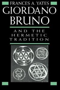 Giordano Bruno and the Hermetic Tradition cover