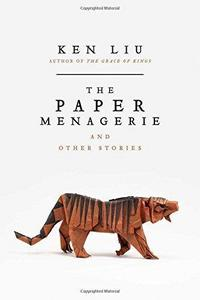 The Paper Menagerie and Other Stories cover