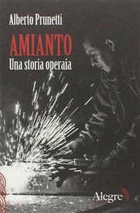Amianto. Una storia operaia cover